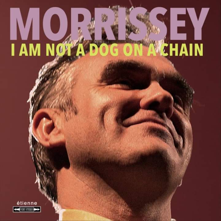 https://www.morrissey-solo.com/media/i_am_not_a_dog_on_a_chain.7158/full